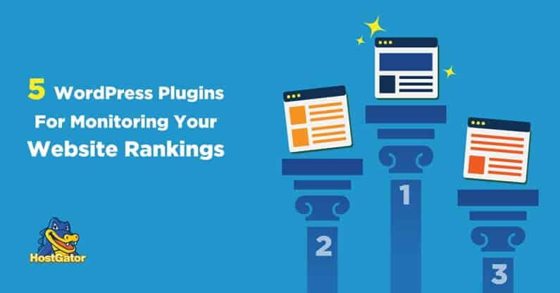 5 WordPress Plugins For Monitoring Your Website Rankings